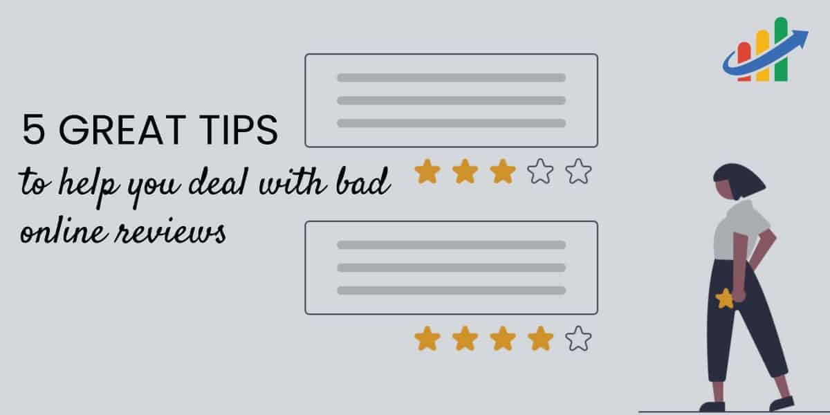 5 great tips to help you deal with bad online reviews