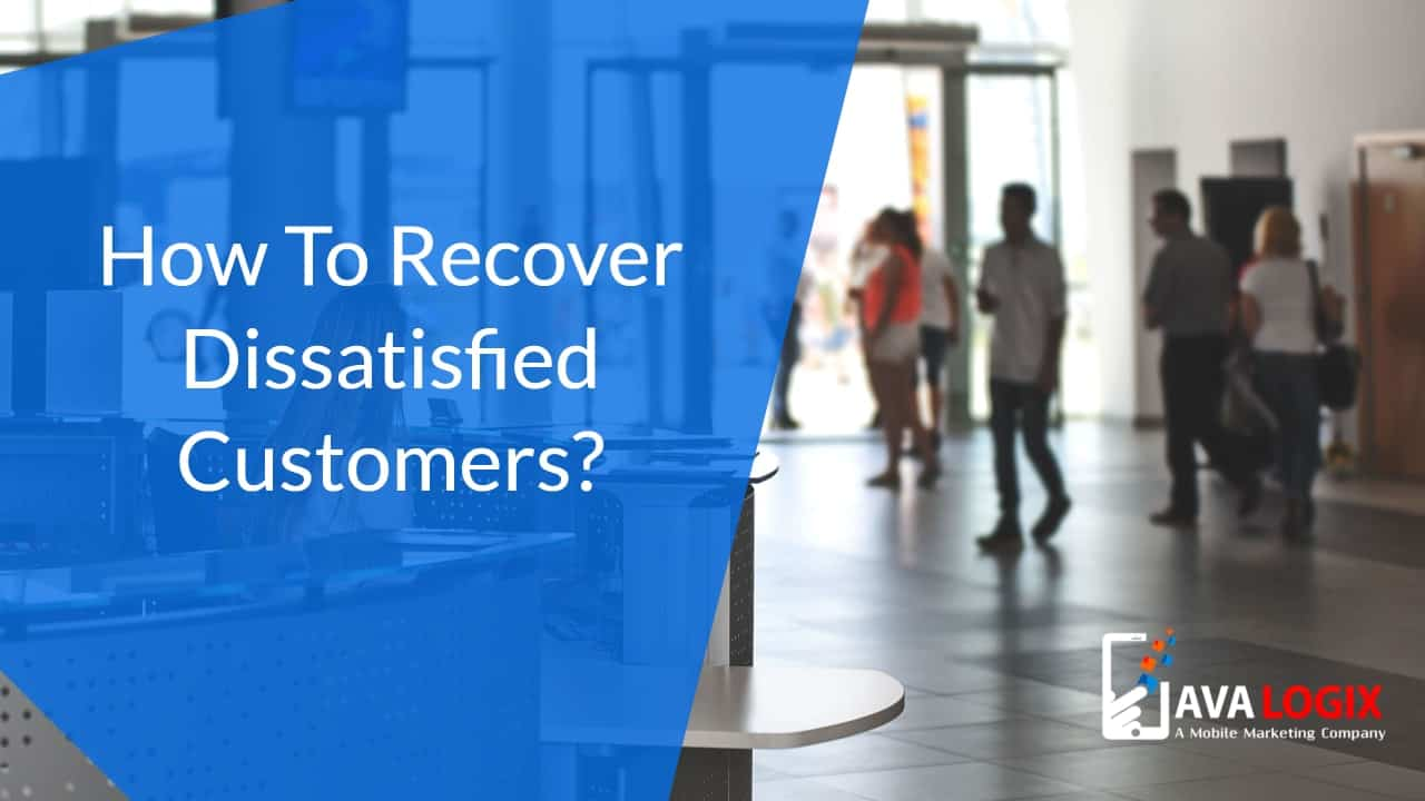 How to recover dissatisfied customers?