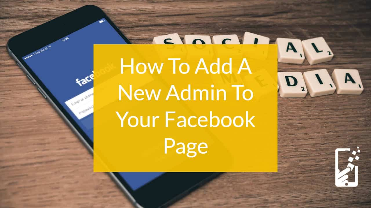 How To Add A New Admin To Your Facebook Page