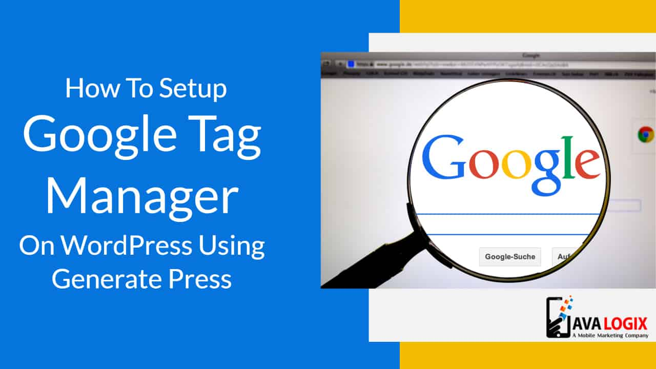 How To Setup Google Tag Manager On WordPress Using Generate Press