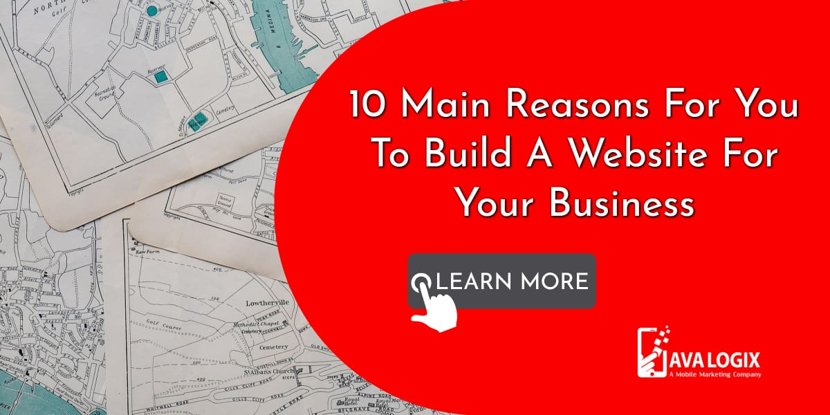 1-10 Main Reasons For You To Build A Website For Your Business
