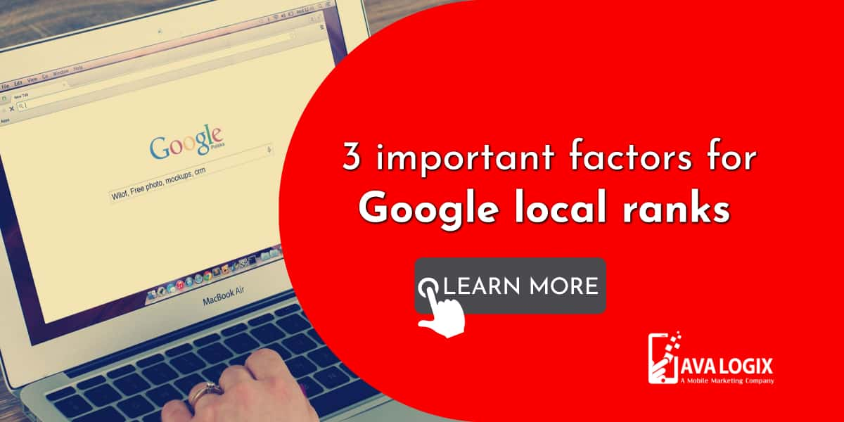 1-Here are the 3 most important factors for your local rank on Google