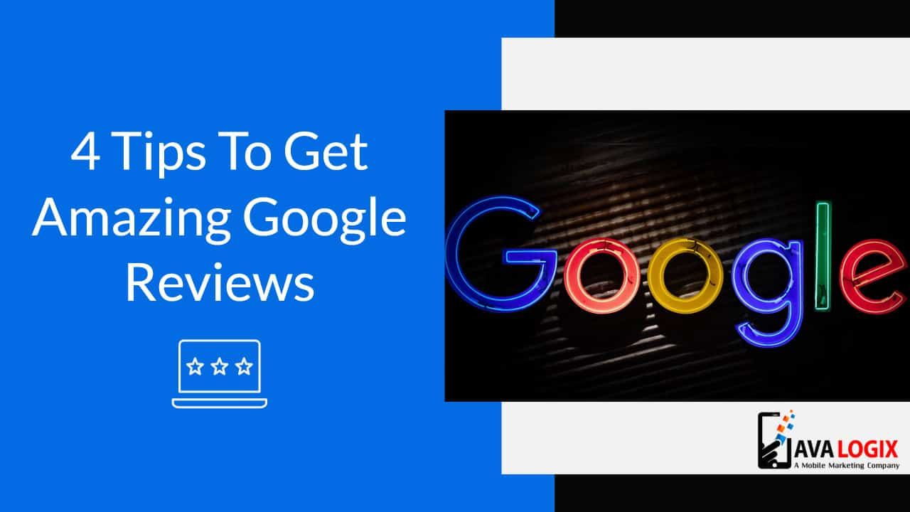 4 Tips to Get amazing Google My Business Reviews