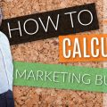 How to Calculate Your Marketing Budget