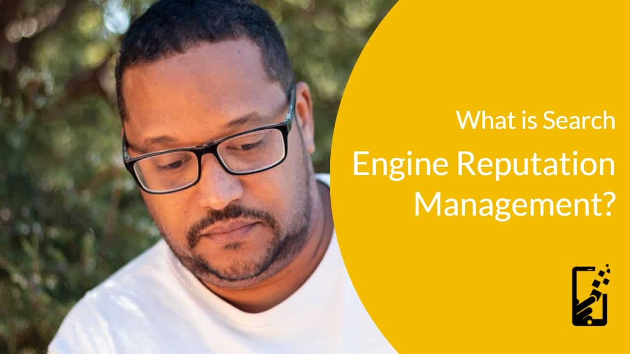 What is Search Engine Reputation Management?