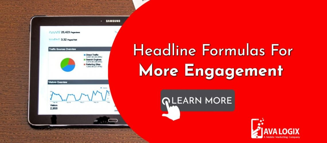 1-Use These Headline Formulas That Work To Get More Engagement With Your Content